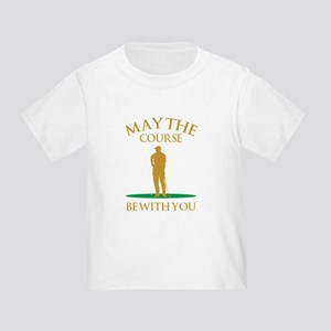 May The Course Be With You Toddler T-Shirt