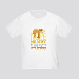4e2bef27 Nope No Way Not Going To happen Today Slot T-Shirt