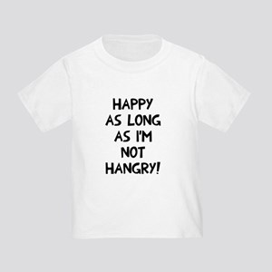 Happy as long as no hangry Toddler T-Shirt