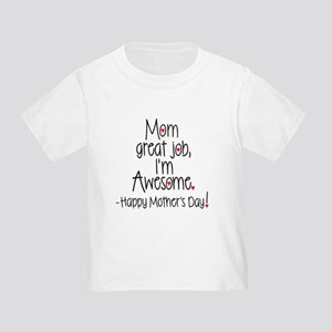 637fbb7ff Funny Mothers Day Quotes Toddler T-Shirts - CafePress