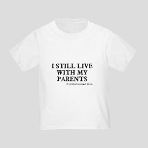 29cf39aca I Still Live With My Parents Toddler T-Shirt