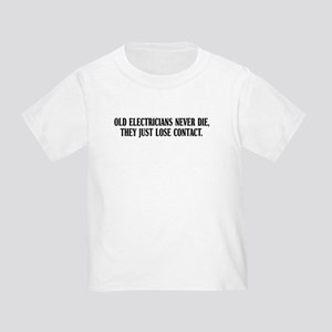 Old Electricians Never Die Toddler T-Shirt