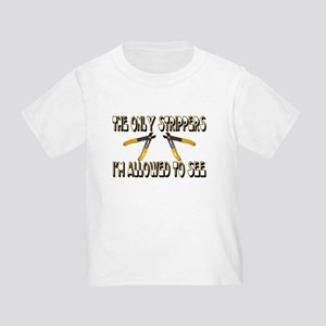 Only Strippers Toddler T-Shirt