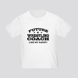 bf1602a4 Future Wrestling Coach Like My Dad Toddler T-Shirt