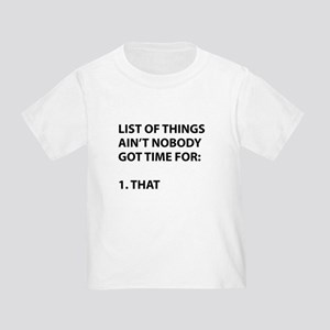 c1354ac129 List of things ain't nobody got time for T-Shirt