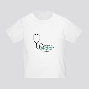 Doctor Ordered T-Shirt