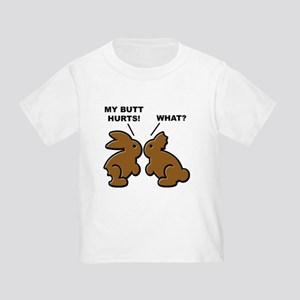 Butt Hurts Chocolate Bunnies What? T-Shirt