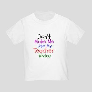 a3fa72c2 Dont Make Me Use My Teacher Voice T-Shirt