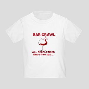 e85409e2 Bar Crawl All People Need Apart fr Toddler T-Shirt