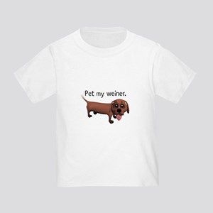 Pet My Weiner (Daschund) Toddler T-Shirt