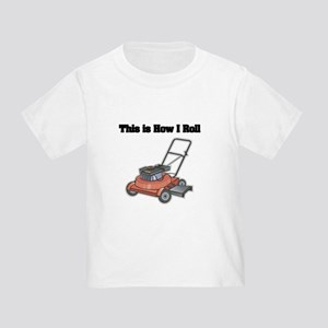 a6f72bd2 How I Roll (Lawn Mower) Toddler T-Shirt