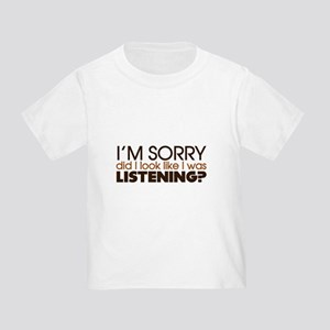 51b866898a Funny Sayings Toddler T-Shirts - CafePress