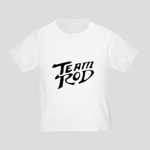 1ec59d371 Team Rod Toddler T-Shirts - CafePress
