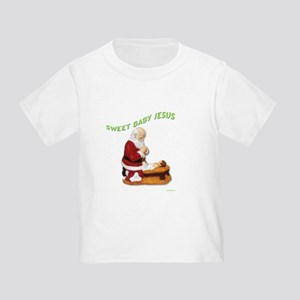 sweet baby jesus Toddler T-Shirt