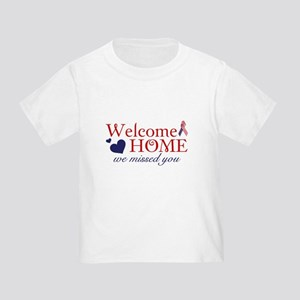 96b7e356 Welcome Home we missed you Toddler T-Shirt