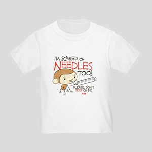 I'm Scared of Needles Too Toddler T-Shirt