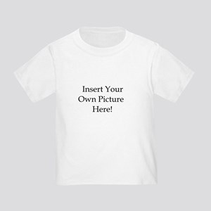 Upload your own picture Toddler T-Shirt