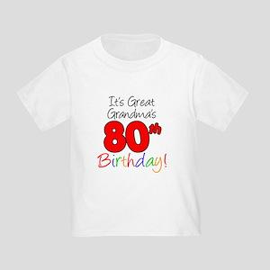 Great Grandmas 80th Birthday Toddler T Shirt