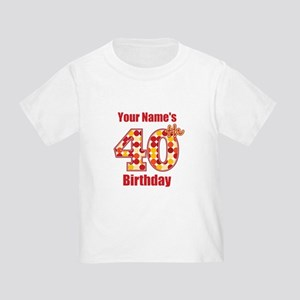 Happy 40th Birthday Toddler T Shirts