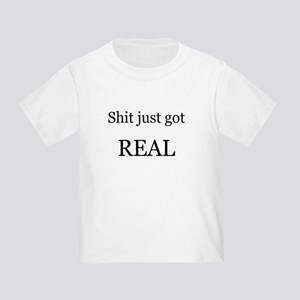 Shit Just Got Rea T-Shirt