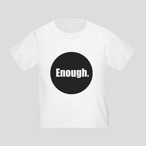 Enough. T-Shirt