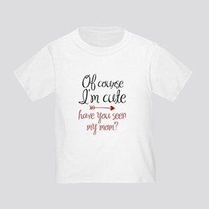 fcbf002b0 Cute Sayings Toddler T-Shirts - CafePress
