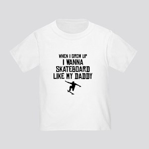 Skateboard Like My Daddy T-Shirt