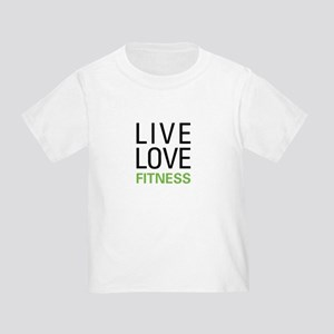 Live Love Fitness Toddler T-Shirt