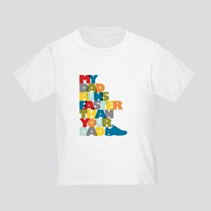My Dad Runs Faster Than Your Dad Toddler T-Shirt