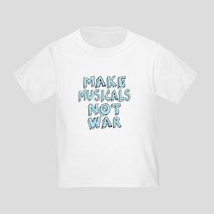 Make Musicals Not War Toddler T-Shirt