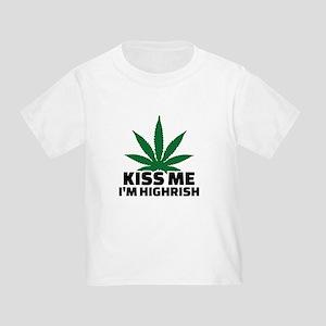 Kiss me I'm highrish Toddler T-Shirt