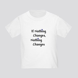 If Nothing Changes Nothing Changes - Recovery T-Sh
