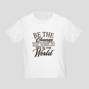 Be The Change Toddler T-Shirt