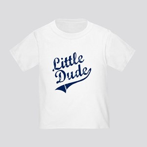 LITTLE DUDE (Script) Toddler T-Shirt