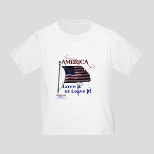America Love It or Leave it Toddler T-Shirt