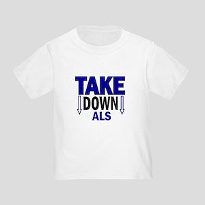 Take Down ALS 1 Toddler T-Shirt
