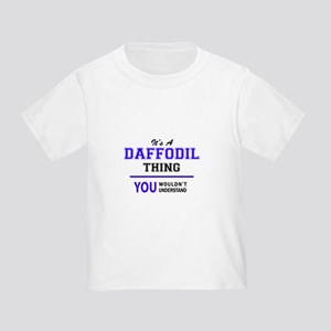 It's DAFFODIL thing, you wouldn't understa T-Shirt