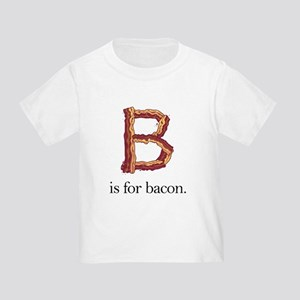 B is for bacon (Toddler T-Shirt)