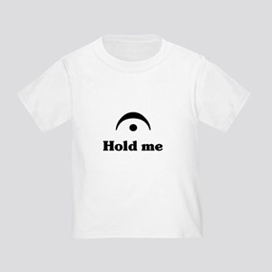 Hold Me (I'm a Fermata) Toddler T-Shirt