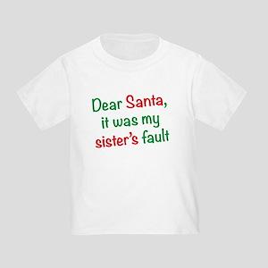 Dear Santa, it was my sister's fault Toddler T-Shi