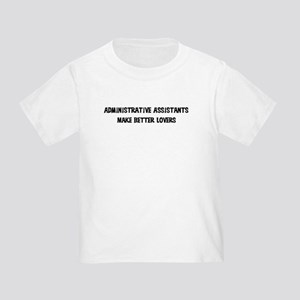 Administrative Assistants: Be Toddler T-Shi