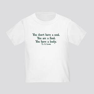 You Don't Have a Soul Toddler T-Shirt