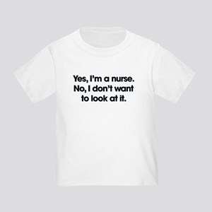 Yes I'm A Nurse Toddler T-Shirt