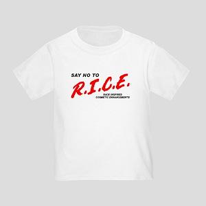 Say No To Rice Toddler T-Shirt