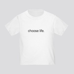 Choose Life Toddler T-Shirt