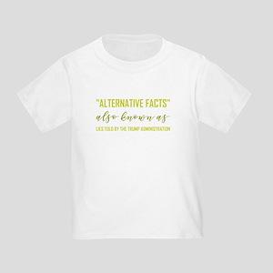 ALTERNATIVE FACTS Toddler T-Shirt
