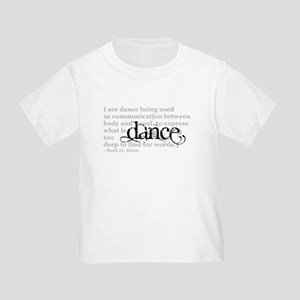 Dance Quote Toddler T-Shirt
