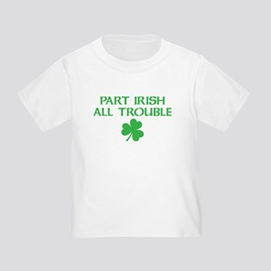 Part Irish All Trouble Toddler T-Shirt