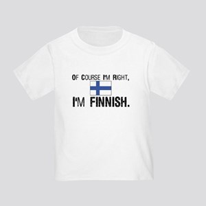 Of course I'm Right Finnish Toddler T-Shirt