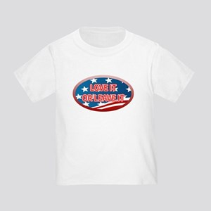 LOVE IT OR LEAVE IT! AMERICAN FLAG Toddler T-Shirt